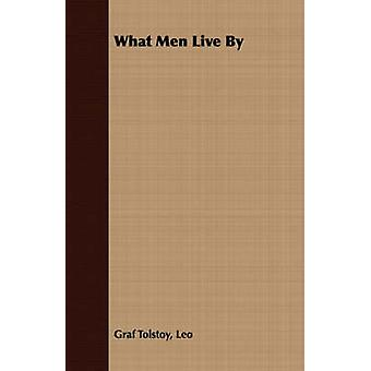 What Men Live by by Tolstoy & Leo Nikolayevich