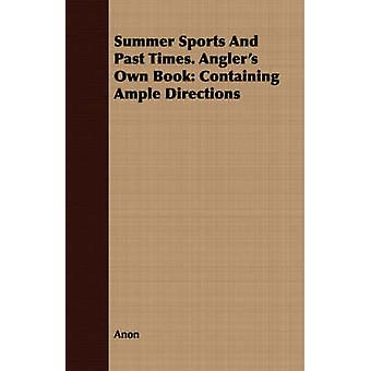 Summer Sports and Past Times. Anglers Own Book Containing Ample Directions by Anon