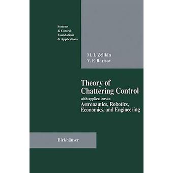 Theory of Chattering Control by Michail I. ZelikinVladimir F. Borisov