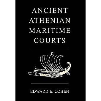 Ancient Athenian Maritime Courts by Cohen & Edward E.