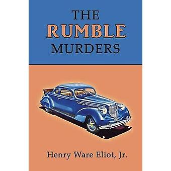 The Rumble Murders A GoldenAge Mystery Reprint by Eliot & Jr. Henry Ware