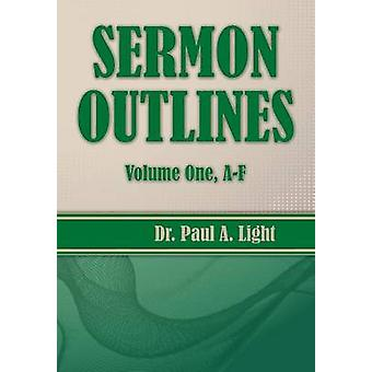 Sermon Outlines Volume One AF by Light & Paul A.