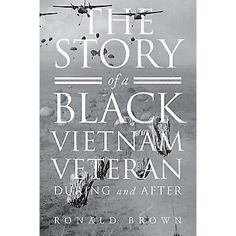 Het verhaal van een zwarte Vietnamveteraan tijdens en na door auteur-recensent Ronald Brown
