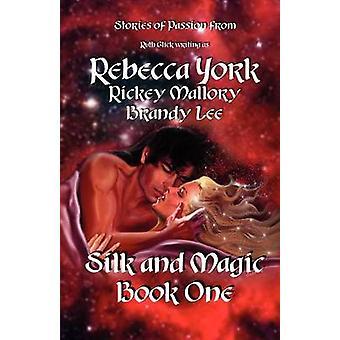 Silk and Magic Book One by York & Rebecca