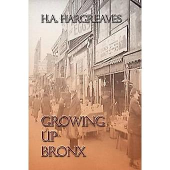 Growing Up Bronx by Hargreaves & Henry A.