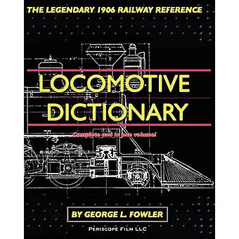 Locomotive Dictionary by Fowler & George L
