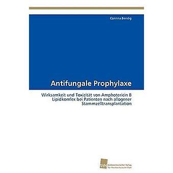 Antifungale Prophylaxe by Bendig Corinna