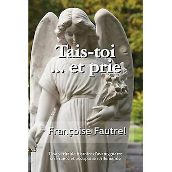 Tais Toi...Et Prie by Fautrel & Francoise