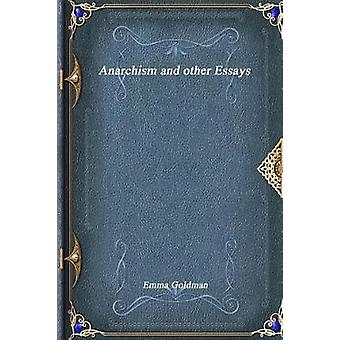 Anarchism and other Essays by Goldman & Emma