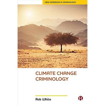 Climate Change Criminology by Rob White