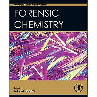 Forensic Chemistry by Max M. Houck - 9780128006061 Book
