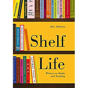 Shelf Life - Writers on Books and Reading by Alex Johnson - 9780712352