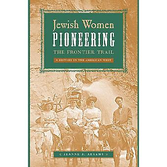 Jewish Women Pioneering the Frontier Trail - A History in the American