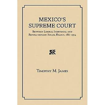 Mexico's Supreme Court - Between Liberal Individual and Revolutionary