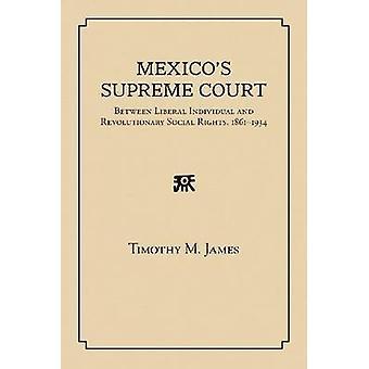 Mexico's Højesteret - Mellem Liberal Individual og Revolutionære