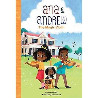 Ana and Andrew - The Magic Violin by Christine Platt - 9781644942611 B