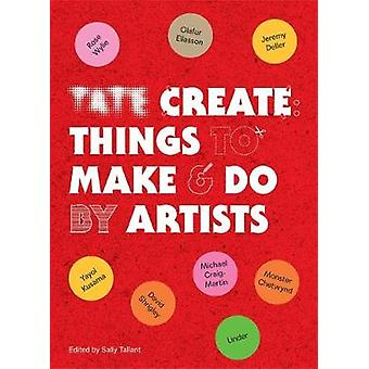 Tate Create Things to Make & Do by Sally Tallant - 9781781577370