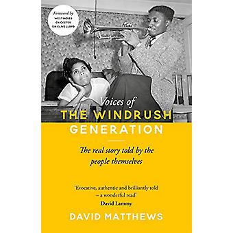 Voices of the Windrush Generation - The real story told by the people