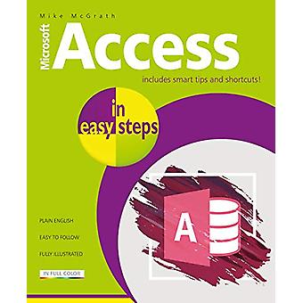 Access in easy steps - Illustrating using Access 2019 by Mike McGrath