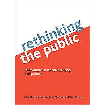 Rethinking the Public - Innovations in Research - Theory and Politics