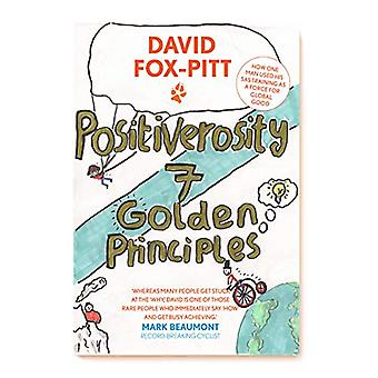Positiverosity - 7 Golden Principles by David Fox-Pitt - 9781912477647