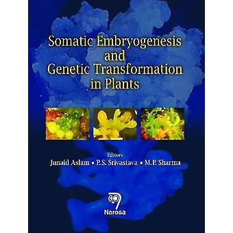 Somatic Embryogenesis and Genetic Transformation in Plants by Junaid