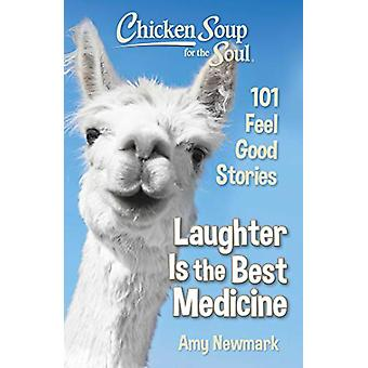 Chicken Soup for the Soul - Laughter Is the Best Medicine - 101 Feel Go