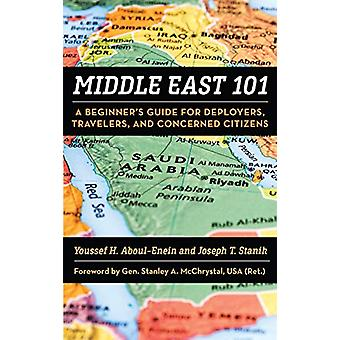 Middle East 101 - A Beginner's Guide for Deployers - Travelers - and C