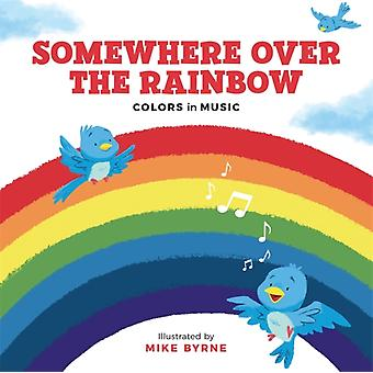 Somewhere Over the Rainbow  Colours in Music by Running Press