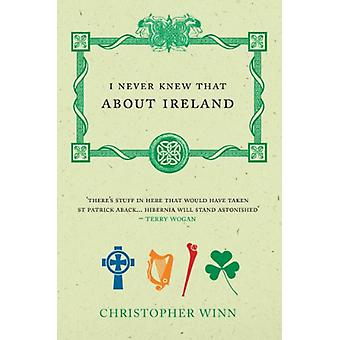 I Never Knew That About Ireland by Christopher Winn - 9781529105315 B
