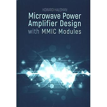 Microwave Power Amplifier Design with MMIC Modules by Howard Hausman