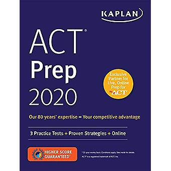 ACT Prep 2020 - 3 Practice Tests + Proven Strategies + Online by Kapla