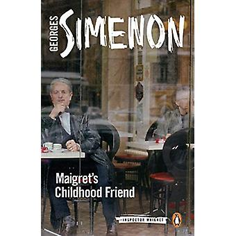 Maigret's Childhood Friend - Inspector Maigret #69 by Georges Simenon