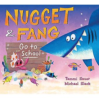 Nugget and Fang Go to School by Tammi Sauer - 9781328548269 Book