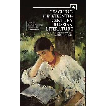 Teaching Nineteenth-Century Russian Literature - Essays in Honor of Ro
