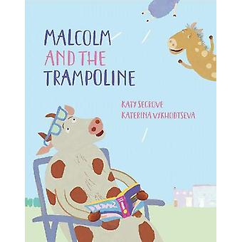 Malcolm and the Trampoline - A Happy Go Hopscotch Story par Katy Segrov