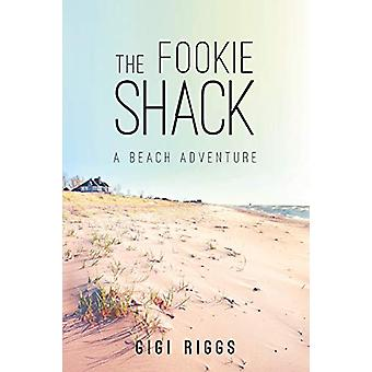 The Fookie Shack A Beach Adventure by Gloria Riggs - 9781634178549 Bo