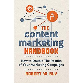 The Content Marketing Handbook - How to Double the Results of Your Mar