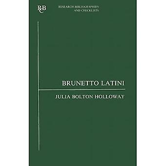 Brunetto Latini: an analytic bibliography (Research Bibliographies and Checklists)