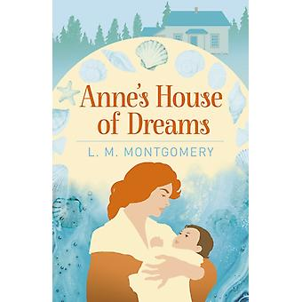 Annes House of Dreams by Montgomery & L. M.