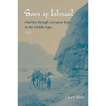 Sons of Ishmael - Muslims Through European Eyes in the Middle Ages by