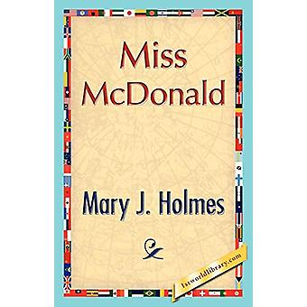 Miss McDonald by J Holmes Mary J Holmes - 9781421896625 Book