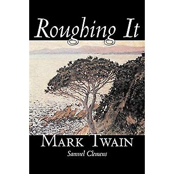 Roughing It by Mark Twain - 9781598180404 Book