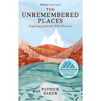 The Unremembered Places by Patrick Baker