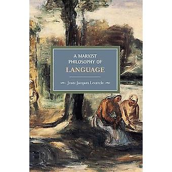 A Marxist Philosophy of Language Historical Materialism Volume 12