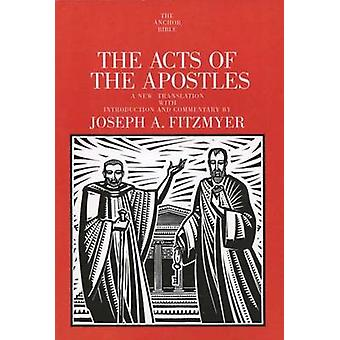 The Acts of the Apostles by Fitzmyer & Joseph A. & SJ