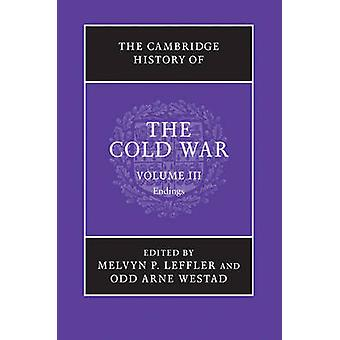 The Cambridge History of the Cold War by Edited by Melvyn P Leffler & Edited by Odd Arne Westad