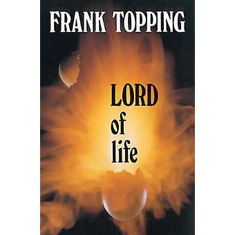 Lord of Life av Frank topping & illustrerad av Alexander Grenfell & illustrerad av Noeline Kelly