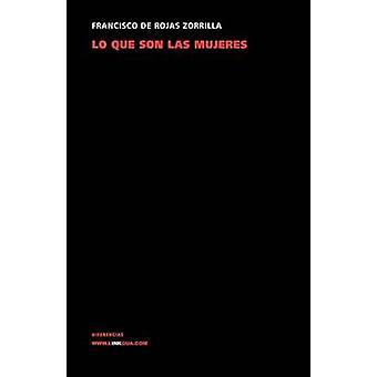 Lo Que Son Las Mujeres av Francisco De Rojas Zorrilla