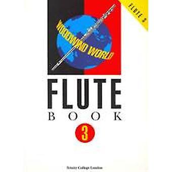 Woodwind World: Flute Bk 3 (flute & pno)